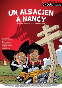 Un Alsacien à Nancy - Théâtre de la Choucrouterie